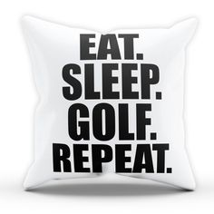 Eat Sleep Golf Pillow Cushion Cover Case Present Gift Bed Birthday Home Sport Golfer Golfing Sport Train Club Ball