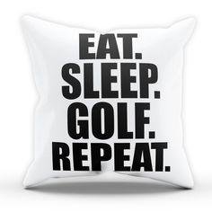 Eat Sleep Golf Pillow Cushion Cover Case Present Gift Bed Birthday Home Sport Golfer Golfing Sport Train Club Ball