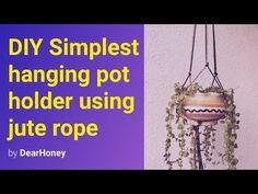 DIY Simplest hanging pot holder using jute rope - YouTube