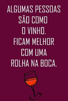 4 de abril de 2018 Algumas pessoas são como o vinho. Ficam melhor com uma rolha na boca. P A T C H W O R K *d a s* I D E I A S Love Quotes, Funny Quotes, Funny Memes, Jokes, Inspirational Quotes, Portuguese Quotes, Workout Memes, Memes Status, In Vino Veritas