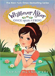 Once Upon a Frog (Whatever After #8): Sarah Mlynowski: 9780545746601: Amazon.com: Books