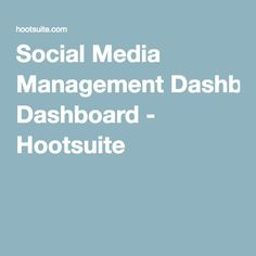Social Media Management Dashboard - Hootsuite