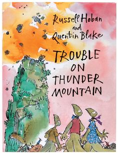 Trouble on Thunder Mountain, written by Russell Hoban
