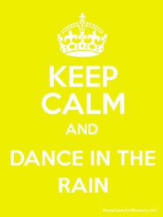 Keep Calm and DANCE IN THE RAIN Poster