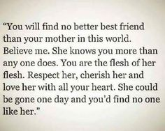 My mom was my best friend.i miss my mom everyday. I miss talking to my mom on the phone. I miss my mom's smile, laugh, hugs, advice, I miss everything about my mom. Miss You Mom, Love You Mom, Mothers Love, I Love My Mother, Happy Mothers, Great Quotes, Quotes To Live By, Life Quotes, Inspirational Quotes