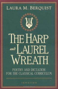 The Harp and Laurel Wreath: Poetry and Dictation for the Classical Curriculum by Laura M. Berquist. Suggestion: If you'll be using this often in your homeschool -- first take it to the office or copy store and have them spiral bound it for you.