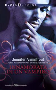 Romance and Fantasy for Cosmopolitan Girls: INNAMORATA DI UN VAMPIRO di Jennifer Armintrout - ...