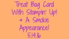 Treat Bag Card With Stampin' Up! & A Smokie Appearance!