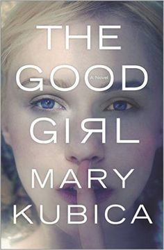 TOP OF THE LIST! Amazon.com: The Good Girl eBook: Mary Kubica: Kindle Store