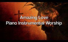 Amazing Love - Over 1 Hour of Piano Instrumental Worship Prayer Soaking ...