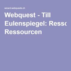 Webquest - Till Eulenspiegel: Ressourcen Deutsch