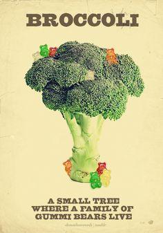 Broccoli: A small tree where a family of gummi bears live.
