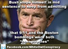 George W Bush Practically Admits 9/11 was a 'Conspiracy' Plot http://www.youtube.com/watch?v=jpMzkIR1ymw=youtu.be