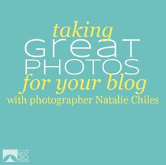 Taking Great Photos Blogging Day 9 | Taking Great Photos for Your Blog