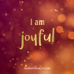 I am joyful | Reshape Health