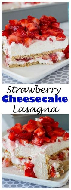 Strawberry Cheesecake Lasagna - You love lasagna as a main dish, so why dessert too? Layers of fresh strawberries, sweet cream, and graham crackers!