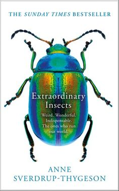 Buy Extraordinary Insects by Anne Sverdrup-Thygeson at Mighty Ape NZ. The Sunday Times Bestseller 'Extraordinary Insects is a joy' The Times A Sunday Times Nature Book of the Year 2019 A journey into the weird, wonde. Got Books, Books To Read, Grain Of Sand, What To Read, Weird And Wonderful, Our World, Book Photography, Free Reading, Free Books