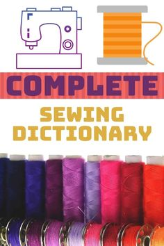 A complete beginners sewing dictionary. A glossary of sewing terminology and abbreviations with explanations. This learn to sew collection of sewing terms will demystify sewing patterns and instructions for beginners and intermediate sewers. Sewing Terms, Sewing Lessons, Easy Sewing Patterns, Bag Patterns To Sew, Sewing Hacks, Sew Simple, Simple Bags, Pinking Shears, Lessons For Kids