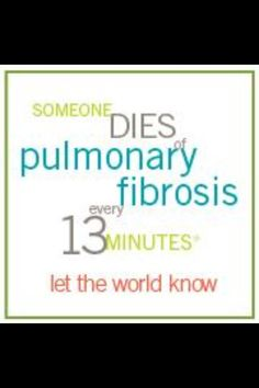 Over 40,000 people die each year from pulmonary fibrosis. | my step-mother will probably outlive my father - I cannot cope with that thought.....she has never been my favorite person.