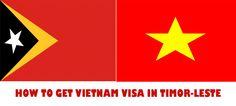 Comment obtenir visa Vietnam pour Timor oriental citoyens - http://vietnamvisa.gouv.vn/comment-obtenir-visa-vietnam-pour-timor-oriental-citoyens/