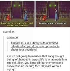 Aang, you you lhmdcd m a past lilo? always special. xgandlex: r in a library with unlimited info all you do is look up fun facts about your boyfriend are we not going to mention that aang thought being left handed in a past life is what mad Avatar Funny, Avatar Aang, Avatar Facts, It Netflix, Mejores Series Tv, Atla Memes, Sneak Attack, Fun Facts About Yourself, Avatar Series