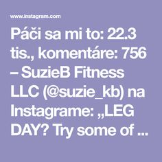 "Páči sa mi to: 22.3 tis., komentáre: 756 – SuzieB Fitness LLC (@suzie_kb) na Instagrame: ""LEG DAY🍑 Try some of these out with your workout partner 💪🏼 All leg plans I offer are in the link…"""