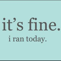 I run for my sanity. I run to keep things balanced.