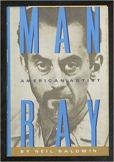 Man Ray: American Artist https://www.amazon.com/dp/0517560011?m=A1WRMR2UE5PIS8&ref_=v_sp_detail_page