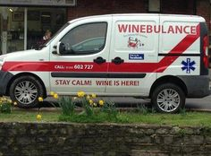 Winbulance - emergency service for wine lovers Wine Lovers, Need Wine, This Is Your Life, Wine Quotes, Wine Sayings, Stay Calm, Remain Calm, Nurse Life, Nurse Humor