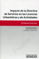 García Carro, María Aránzazu Impacto de la Directiva de Servicios en las licencias urbanísticas y de actividades. Aranzadi, 2013