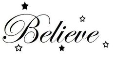 kinda wanna get a believe tattoo. *This was the original description, but I AM going to get one. Take away the stars and this is pretty much it...