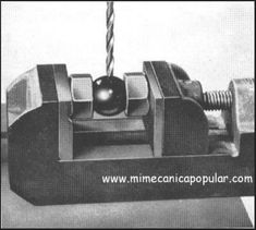 Use a bench vise to hold spherical stock, like bearings. This is from Popular Mechanics, but I do not read enough Spanish to track down the precise original publish date.
