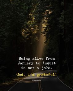 Being alive from January to August is not a joke. The Idealist Quotes, Baby Silhouette, Im Grateful, Positive Outlook, Body And Soul, True Words, Great Quotes, Helping People, Positive Quotes