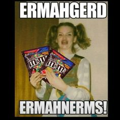 ErMahGerd ErMahNerms!   Read More Funny:    http://wdb.es/?utm_campaign=wdb.es&utm_medium=pinterest&utm_source=pinterst-description&utm_content=&utm_term=