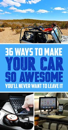 36 Ways To Make Your Car So Awesome You'll Never Want To Leave It