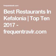 Best Restaurants In Kefalonia   Top Ten 2017 - frequentravlr.com