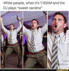 "White people, when and the DJ plays ""sweet caroline"" ,? LI – popular memes on the site iF Funny Video Memes, Funny Relatable Memes, Funny Jokes, Hilarious, Music Memes, Music Humor, Really Funny, The Funny, Funny Pics"