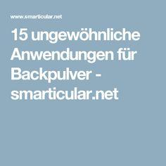 15 ungewöhnliche Anwendungen für Backpulver - smarticular.net