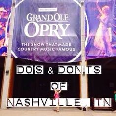 A Guide to a weekend in Nashville, TN. DO's and DON'TS