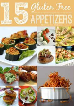 "15 Gluten Free Appetizers at Mine for the Making. Great for parties, finger foods, and even kid-friendly ""snack dinners."""
