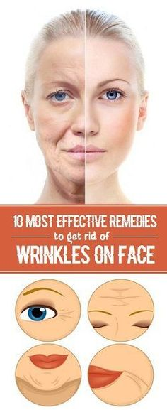 10 Most Effective Remedies to Get Rid of Wrinkles..