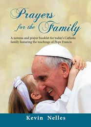 Prayers for the Family is a novena and prayer booklet for today?s Catholic family, featuring highlights from Pope Francis' teachings on the family.