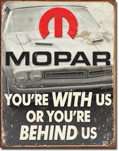 31% Off was $12.99, now is $8.99! MOPAR - You`re Behind Us Tin Sign + Free Shipping