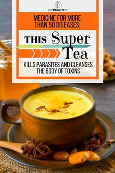 Medicine For More Than 50 Diseases: This Super Tea Kills Parasites And Cleanses The Body of Toxins via @dailyhealthpost