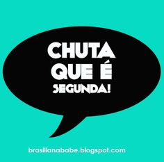 Segunda-Feira Mais Favorite Quotes, Best Quotes, Funny Quotes, Words Quotes, Life Quotes, Good Morning People, Always On My Mind, Life Words, Funny Messages
