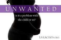 Unwanted: is it a problem with the child, or with us? #prolife