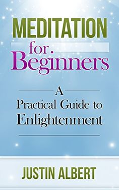 Meditation for Beginners: A Practical Guide to Enlightenment: Meditation Techniques - How to Meditate - Inner Peace by Justin Albert http://www.amazon.com/dp/B00RGT2L5K/ref=cm_sw_r_pi_dp_npbxvb1JZ97A8