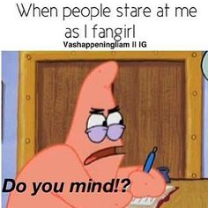 Seriously.. like when i am in the mall or a store and I am on Instagram and see a new picture or something everyone is staring at me!! Especially at school.. Like i will be telling my friends about One Direction and then I start like freaking out!!