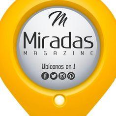 Ubícanos y siguenos en FACEBOOK | TWITTER | INSTAGRAM | PINTEREST  #miradasmagazine