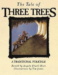 The Tale of Three Trees: A Traditional Folktale | Hunt, Angela Elwell | LifeWay Christian Picture Book